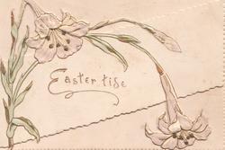 EASTER-TIDE.in gilt under embossed & glittered white Easter lillies