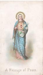 A MESSAGE OF PEACE  Madonna with halo, standing dressed in blue, carrying Easter lilies