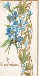 ALL GOOD WISHES in gilt below blue anemones in perforated vertical gilt & leafy design