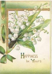 HAPPINESS BE YOURS(H & Y illuminated), green ribbon & gilt perforated design over bunch of lilies-of-the-valley
