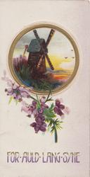 FOR-AULD LANG SYNE in gilt, below purple heather below circular rural inset, windmill