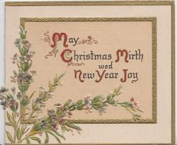 MAY CHRISTMAS MIRTH WED NEW YEAR JOY (first letters illuminated) on cream inset, heather below left. gilt margins