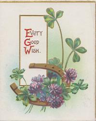 EVERY GOOD WISH(E,G &W illuminated) above purple clover around gilt horseshoe