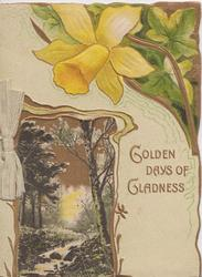GOLDEN DAYS OF GLADNESS  below daffodils &  beside gilt bordered rural inset