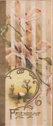 FRIENDSHIP(F illuminated) below rural inset & pale pink poppy, brown striped design as background