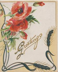 GREETINGS in gilt on white background, red poppies upper left, yellow & black barley perforated design left & below