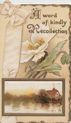A WORD OF KINDLY RECOLLECTION(A & R illuminated) above yellow/white poppy, ribbon & rural inset