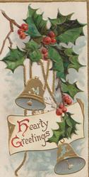 HEARTY GREETINGS(H & G illuminated) below holly, 2 gilt bells in perforated design