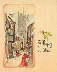 A HAPPY CHRISTMAS under holly, village inset: man in red overcoat waves to woman at second story window, cathedral in distance