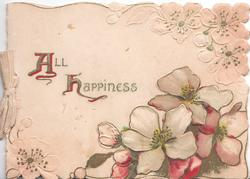 ALL HAPPINESS(A & H illuminated) above white & pink wild roses, pale pink background