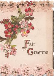 FAIR GREETING(F&G illuminated) below pink wild roses, pale pink blossom top & bottom of card
