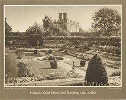 HAMPTON COURT PALACE AND GARDENS, NEAR LONDON
