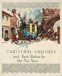 CHRISTMAS GREETINGS AND BEST WISHES FOR THE NEW YEAR stagecoach faces arch, buildings, partial grey borders
