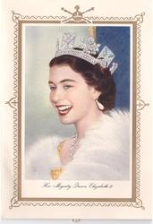 HER MAJESTY QUEEN ELIZABETH II, head & shoulders view,  looks part left, fur shawl, dropped pear earring, gilt border