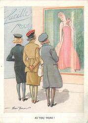 AS YOU WERE! 3 women in uniform look at mannequin wearing evening gown in store window