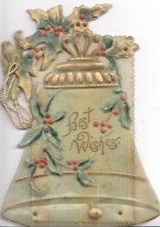 BEST WISHES in gilt on bell shaped celluloid card, sprays of holly & mistletoe above & around
