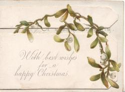 WITH BEST WISHES FOR A HAPPY CHRISTMAS spray of mistletoe with white berries across perforated front flap
