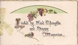 LINKED BY KIND THOUGHTS AND HAPPY MEMORIES(letters illuminated) stylised violets above & below