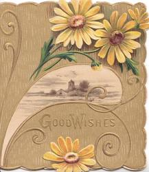 GOOD WISHES in gilt below watery rural inset, church, 3 yellow daisies, light brown background