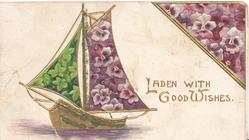 LADEN WITH GOOD WISHES In gilt between violets left & boat with flowers on sail