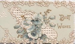 BEST WISHES in gilt, 2 wild roses & 4 buds over white perforated design, marginal stylised white ivy leaf design