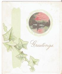GREETINGS in gilt, ivy and small inset of water scene