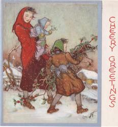 CHEERY GREETINGS on panel right, girl carrying holly branches faces away, mother holds baby, snow