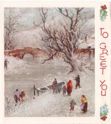 TO GREET YOU on panel with holly right, people gathered ar river side in winter, tree right, bridge & cottage in background