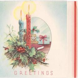 GREETINGS below blue & red candles with holly, perforated window with inset view of gifts