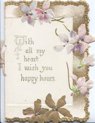 WITH ALL MY HEART I WISH YOU HAPPY HOURS pale purple & gilt stylised pansies, gilt marginal design