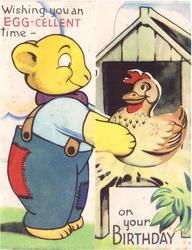WISHING YOU AN EGG-CELLENT TIME ON YOUR BIRTHDAY  dressed bear places chicken on roost
