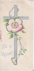 HE IS RISEN in silver, below silver cross behind pink wild rose