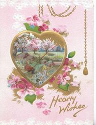 HEARTY WISHES in gilt below hanging heart shaped gilt bordered rural inset, blossom trees, cherry blossom around