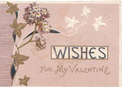 WISHES on white plaque FOR MY VALENTINE, lilac with stylised ivy in design left pale brown background