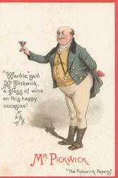 "Dickens characters, MR. PICKWICK  ""THE PICKWICK PAPERS"" MAY CHRISTMAS FIND YOU HAPPY AND UNITED - PERSONALLY I NEVER WILL DESERT MR. MICAWBER"""