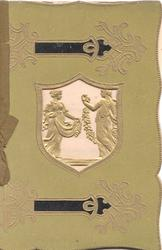 no front title, perforated sheild revealing 2gilt figures, gilt design top & bottom giving appearance of book olive-green background