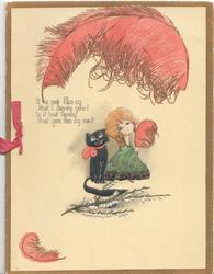 IT IS NOT FAN SY THAT I FAN CY YOU! IS IT BUT FANCY THAT YOU FAN CY ME?cat & stick lady below pink feather, white heather