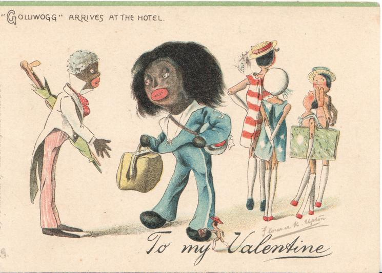 """GOLLIWOGG"" ARRIVES AT THE HOTEL   opt. TO MY VALENTINE"