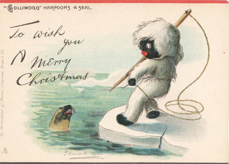 """GOLLIWOGG"" HARPOONS A SEAL     opt.  TO WISH YOU A MERRY CHRISTMAS"