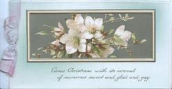 COMES CHRISTMAS WITH ITS CORONAL OF MEMORIES SWEET AND GLAD AND GAY. inset white anemones
