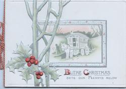 BLITHE CHRISTMAS(B & C illuminated) berried holly with silvered leaves left, tree, inset of horse & caravan