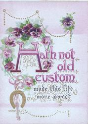 HATH NOT OLD CUSTOM in purple below purple pansies, gilt GOOD LUCK on horseshoe