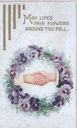 MAY LIFE'S FAIR FLOWERS AROUND YOU FALL in gilt below purple pansies round male & female hands clasped centrally
