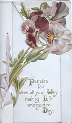 PANSIES FAIR STREW ALL YOUR WAY MAKING LIFE ONE GOLDEN DAY in gilt below die-cut purple pansies