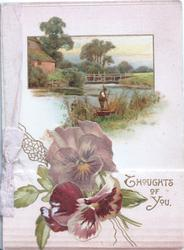 THOUGHTS OF YOU in  gilt lower right, purple pansies(one glittered) below watery rural scene