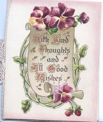WITH KIND THOUGHTS AND ALL GOOD WISHES(illuminated) on plaque with purple pansies above & below