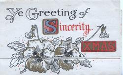 YE GREETING OF SINCERITY XMAS(illuminated) stylised pansies below