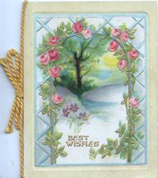 BEST WISHES in gilt below rural inset seen through blue lattice & arch of pink roses, yellow borders