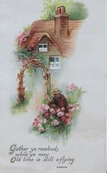 GATHER YE ROSEBUDS WHILE YE MAY, OLD TIME IS STILL A-FLYING. in gilt below cottage & garden, woman picks pink roses
