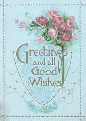 GREETINGS AND ALL GOOD WISHES in gilt, pink roses above right, pale green background & blue design